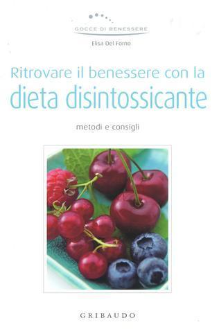 Ritrovare il benessere con la dieta disintossicante: metodi e consigli  by  Elisa Del Forno