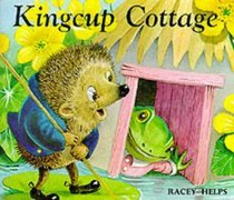 Kingcup Cottage  by  Racey Helps