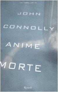 Anime morte (Charlie Parker, #6) John Connolly