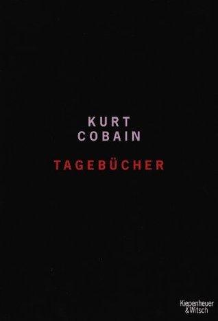 Tagebücher 1988 - 1994  by  Kurt Cobain