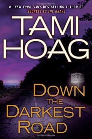 Down the Darkest Road (Oak Knoll #3) Tami Hoag