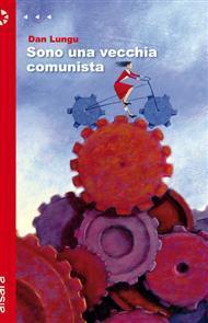 Sono una vecchia comunista  by  Dan Lungu