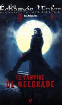 Le vampire de Belgrade (Les Échappés de lEnfer, #1)  by  Vuk Kovasevic