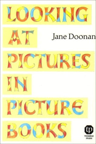 Looking at Pictures in Picture Books  by  Jane Doonan