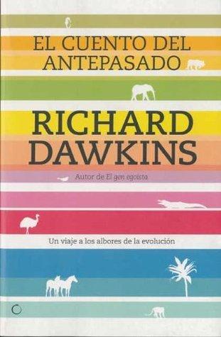 El cuento del antepasado : un viaje a los albores de la evolución Richard Dawkins