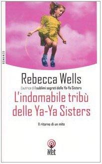 Lindomabile tribù delle Ya-Ya Sisters  by  Rebecca Wells