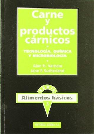 Carne y productos cárnicos: Tecnologia, química y microbiología  by  Alan H. Varnam