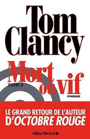 Mort ou Vif, #2  by  Tom Clancy
