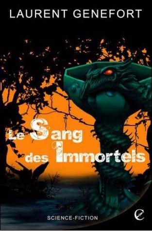 Le Sang des immortels  by  Laurent Genefort
