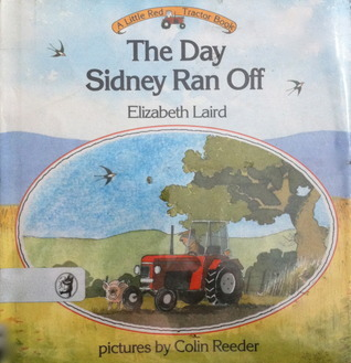 The Day Sidney Ran Off (A Little Red Tractor Book)  by  Elizabeth Laird