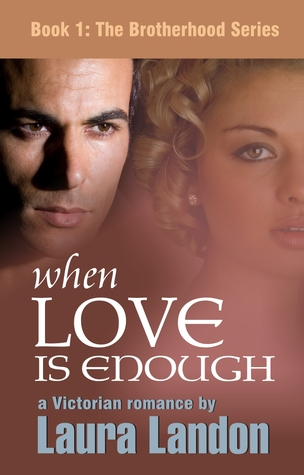 When Love is Enough (The Brotherhood Series #1)  by  Laura Landon