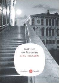 Non voltarti Daphne du Maurier