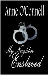 My Neighbor Enslaved Anne OConnell