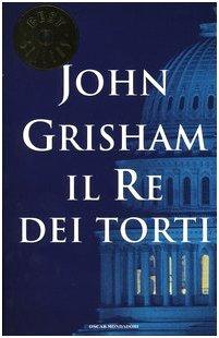 Il re dei torti  by  John Grisham