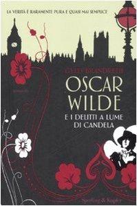 Oscar Wilde e i delitti a lume di candela  by  Gyles Brandreth