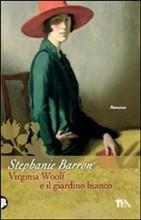 Virginia Woolf e il giardino bianco  by  Stephanie Barron