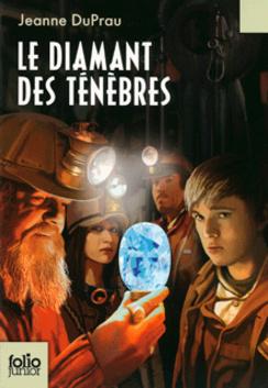 Le diamant des ténèbres  by  Jeanne DuPrau