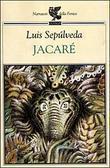 Jacaré  by  Luis Sepúlveda
