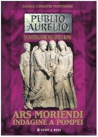 Ars moriendi. Indagine a Pompei  by  Danila Comastri Montanari