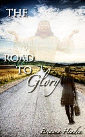 The Road To Glory Brianna Headen