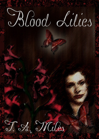 Blood Lilies T.A. Miles