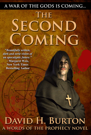 The Second Coming (Words of the Prophecy, #1)  by  David H. Burton