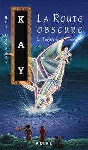 La route obscure (La tapisserie de Fionavar, #3) Guy Gavriel Kay