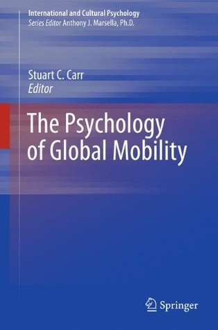 The Psychology of Global Mobility Stuart C. Carr