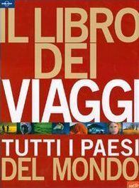 Il libro dei viaggi: Tutti i paesi del mondo Cesare Dapino