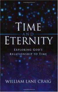 Time And Eternity: Exploring Gods Relationship To Time  by  William Lane Craig