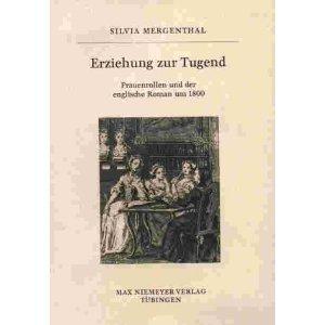 Erziehung zur Tugend: Frauenrollen und der englische Roman um 1800  by  Silvia Mergenthal