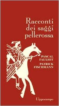 Racconti dei saggi pellerossa Pascal Fauliot