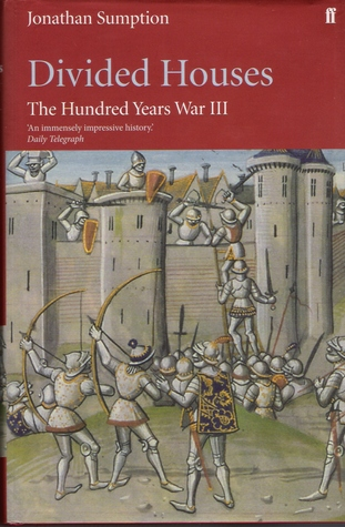 Divided Houses (The Hundred Years War Vol. 3)  by  Jonathan Sumption