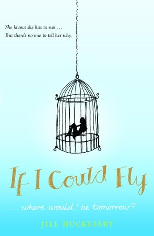 If I Could Fly  by  Jill Hucklesby