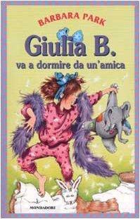 Giulia B. va a dormire da unamica (Junie B. Jones, #10)  by  Barbara Park