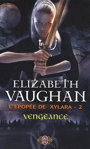 Vengeance (Lépopée de Xylara, #2) Elizabeth Vaughan