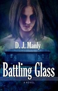 Battling Glass (Battling Glass, #1) D.J. Manly
