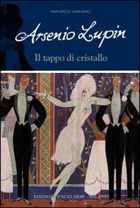 Arsenio Lupin. Il tappo di cristallo  by  Maurice Leblanc
