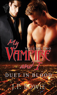 Duet in Blood (My Vampire and I Vol. 2) (My Vampire and I, #3) J.P. Bowie