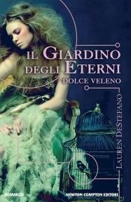 Il giardino degli eterni. Dolce veleno (The Chemical Garden, #1)  by  Lauren DeStefano