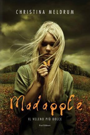 Madapple. Il veleno più dolce Christina Meldrum
