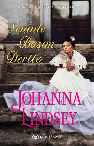 Seninle Başım Dertte  (Malory Family, #1) Johanna Lindsey