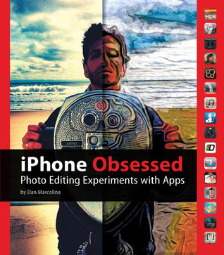 iPhone Obsessed: Photo Editing Experiments with Apps  by  Dan Marcolina