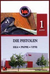 DIE PISTOLEN: HK4 • P9/P9S • VP70 Manfred Kersten