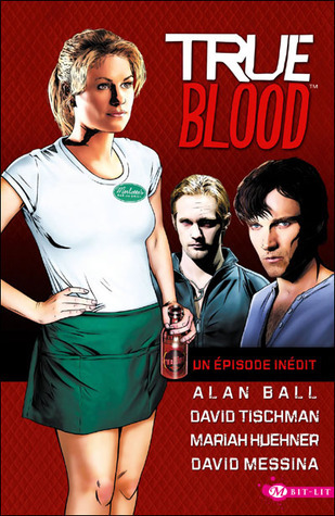 True blood, Tome 1 Alan Ball