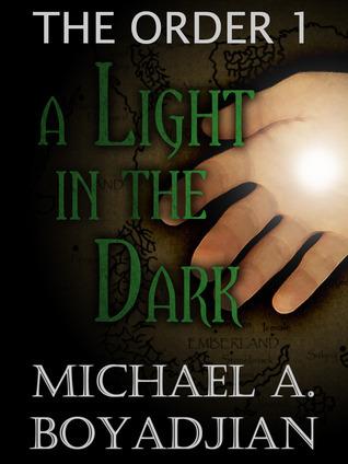 A Light In The Dark (The Order, #1) Michael A. Boyadjian