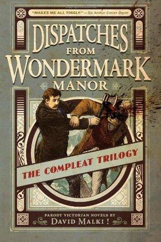 Dispatches From Wondermark Manor David Malki