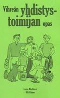 Vihreän yhdistystoimijan opas  by  Lasse Miettinen