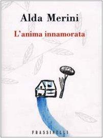 Lanima innamorata  by  Alda Merini