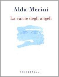 La carne degli angeli Alda Merini